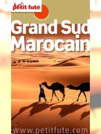 Grand Sud Marocain 2016 Petit Futé (avec cartes, photos + avis des lecteurs)