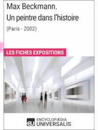 Max Beckmann. Un peintre dans l'histoire (Paris - 2002)