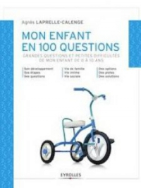 Mon enfant en 100 questions