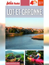 Lot-et-Garonne 2016-2017 Petit Futé (avec cartes, photos + avis des lecteurs)