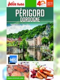 Périgord - Dordogne 2016-2017 Petit Futé (avec cartes, photos + avis des lecteurs)