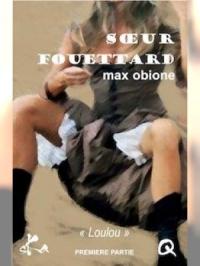 Soeur Fouettard - Première partie - Loulou