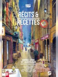 Récits et recettes entre Lyon et Barcelone