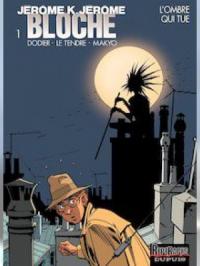 Jérôme K. Jérôme Bloche - Tome 1 - L'ombre qui tue