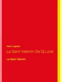 La Saint Valentin De Dj Love
