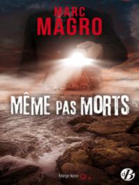 Même pas morts, de Marc Magro