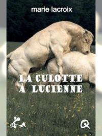 La culotte à Lucienne