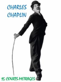 Charlie Chaplin - 15 courts métrages