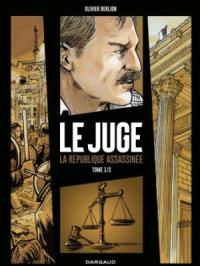 Juge (Le), la République assassinée