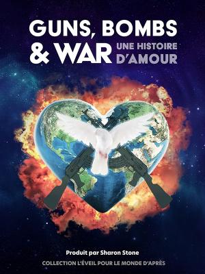 Guns, Bombs & War : A Love Story |