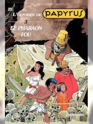 Le Pharaon fou (L'Odyssée de Papyrus III)