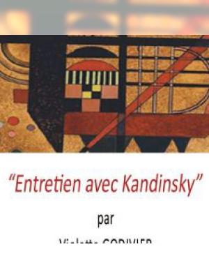 Entretien avec Kandinsky par Violette GODIVIER